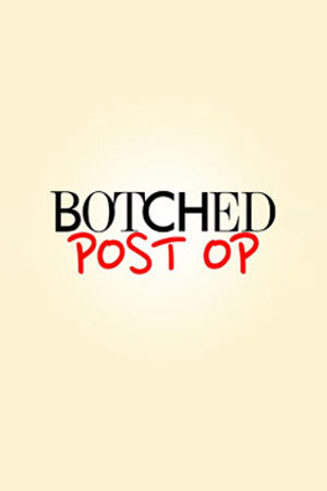 Botched: Post Op