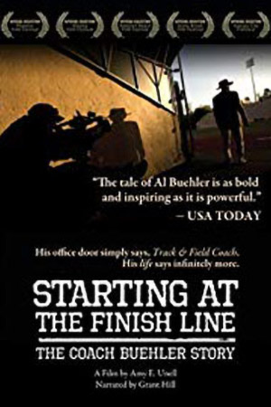 Starting at the Finish Line: The Coach Buehler Story