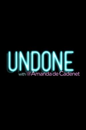 Undone with @Amanda de Cadenet