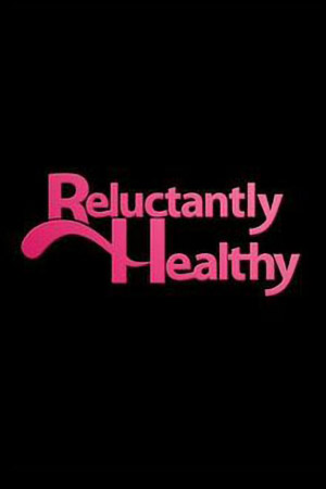 Reluctantly Healthy