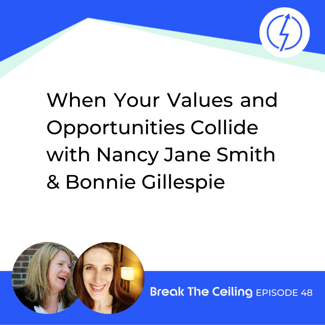 "Title: ""When Your Values & Opportunities Collide with Nancy Jane Smith & Bonnie Gillespie - Break the Ceiling: Episode 48"""