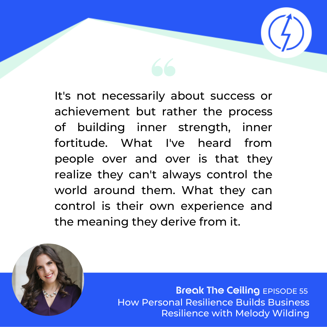 """Quote: """"It's not necessarily about success or achievement but rather the process of building inner strength, inner fortitude. What I've heard from people over and over is that they realize they can't always control the world around them. What they can control is their own experience and the meaning they derive from it."""" – Melody Wilding"""