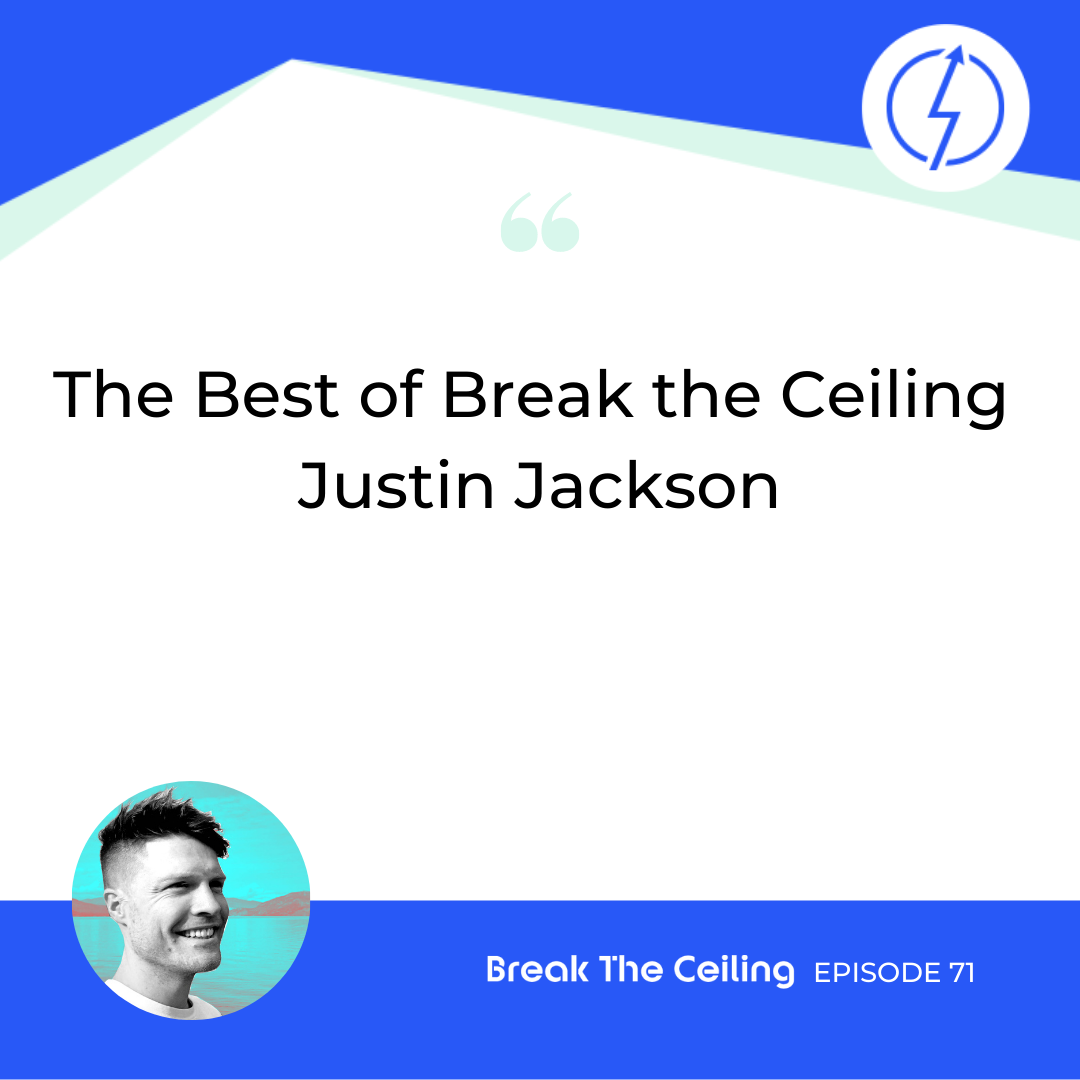 The Best of Break the Ceiling – Justin Jackson