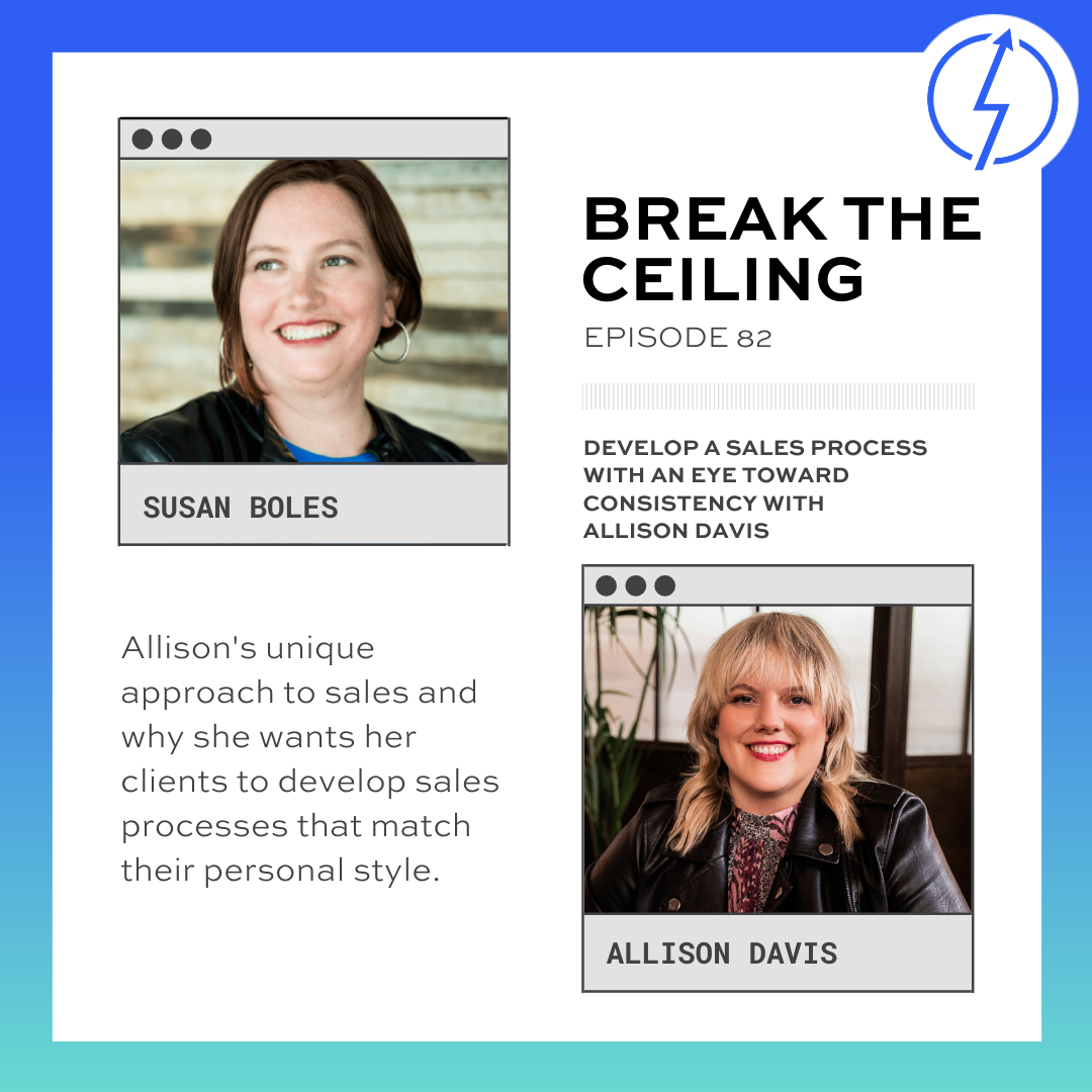 """""""Alison's unique approach to sales and why she wants her clients to develop sales processes that match their personal style."""""""