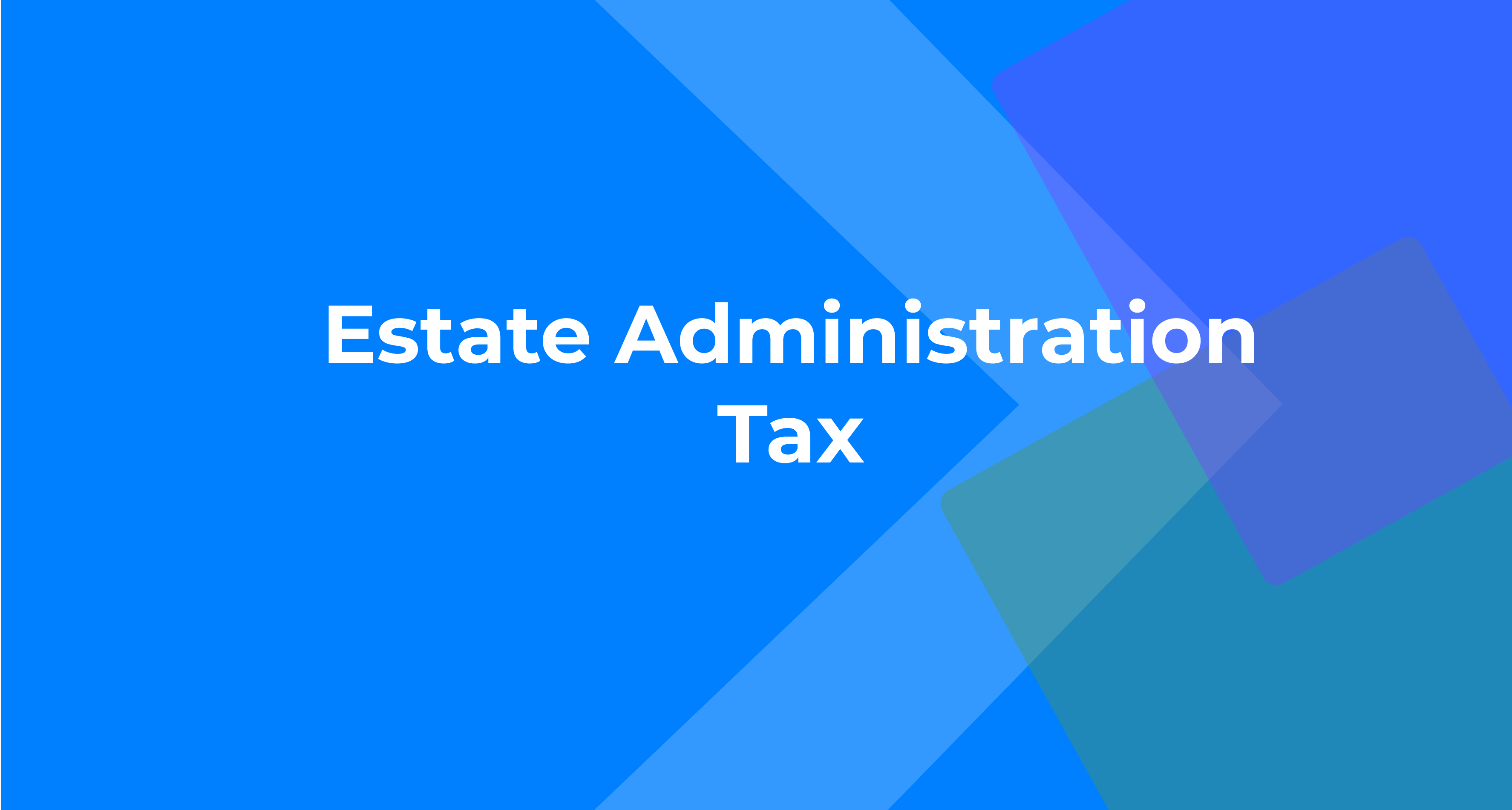 Estate Administration Tax