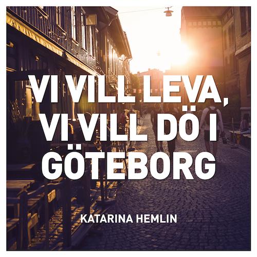 Vi vill leva, vi vill dö i Göteborg