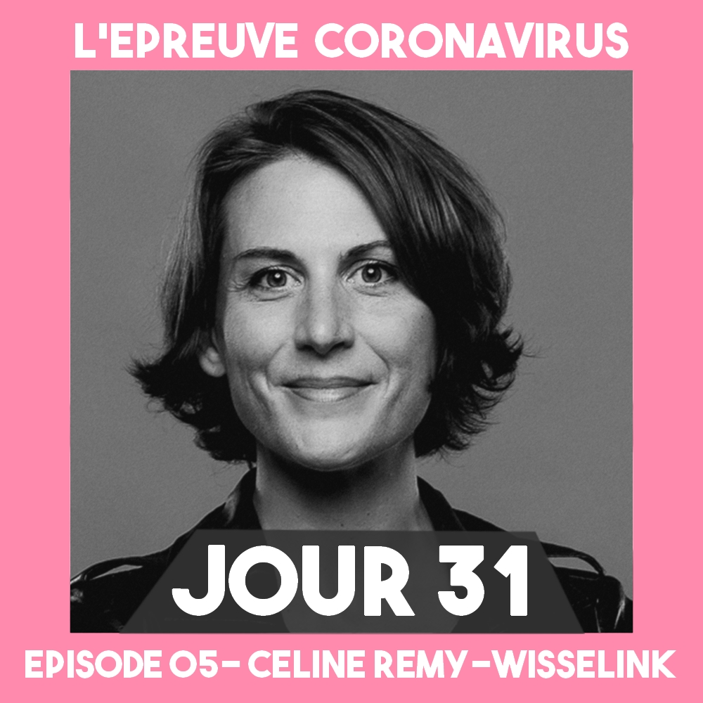 REMY_WISSELINK_Celine _Epreuve_Coronavirus_Podcast