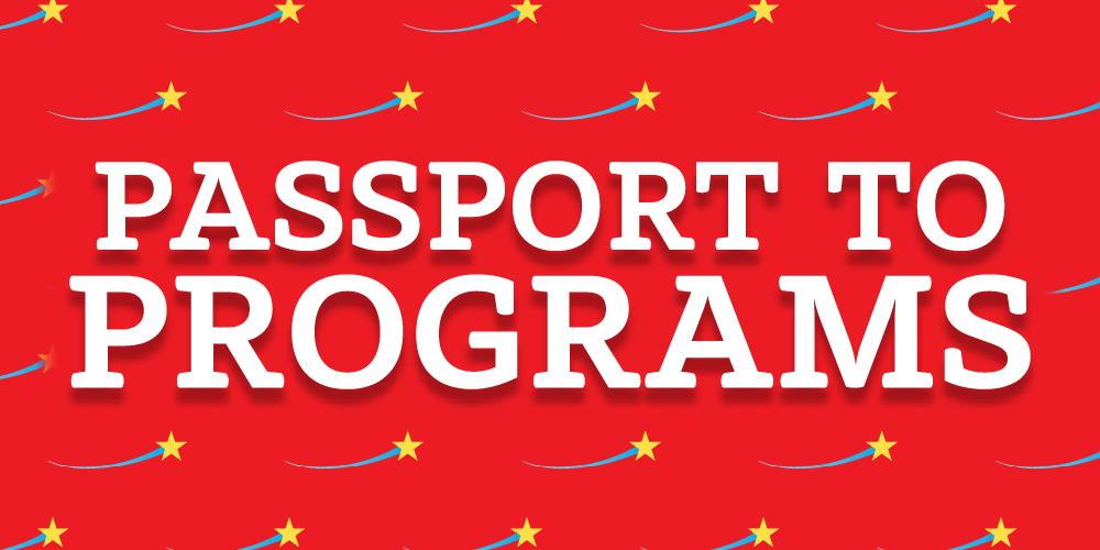 Passport to Programs. Provides link to learn more information.