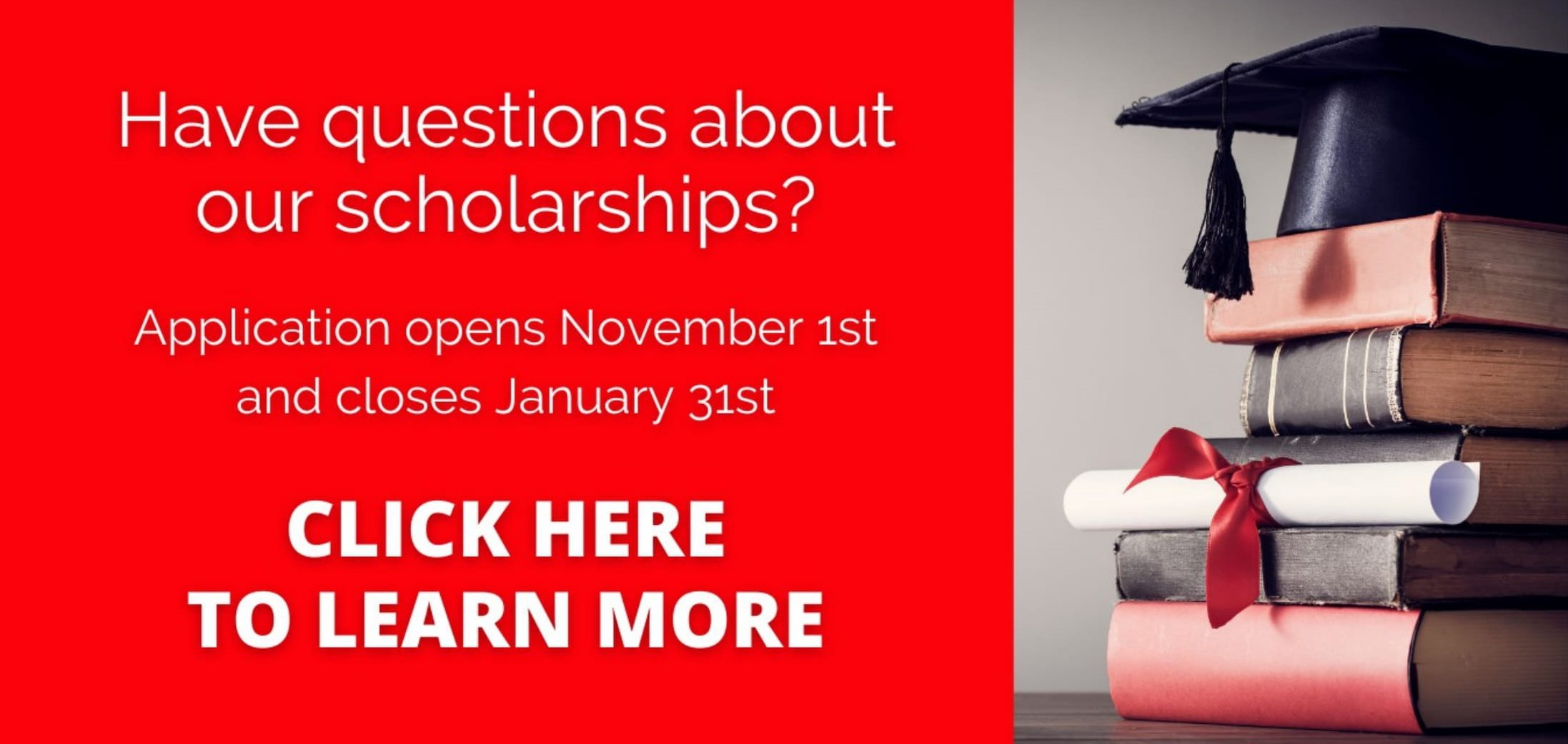 Banner regarding our scholarship application opening November 1st. More information can be found on scholarship page.