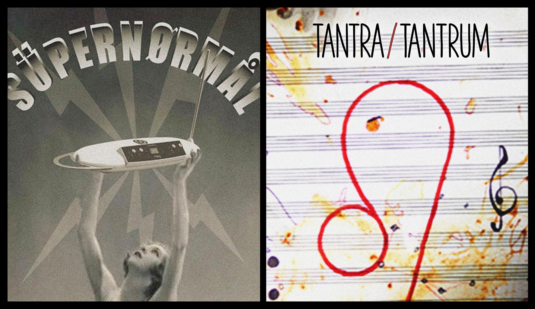 Supernormal with Tantra/Tantrum