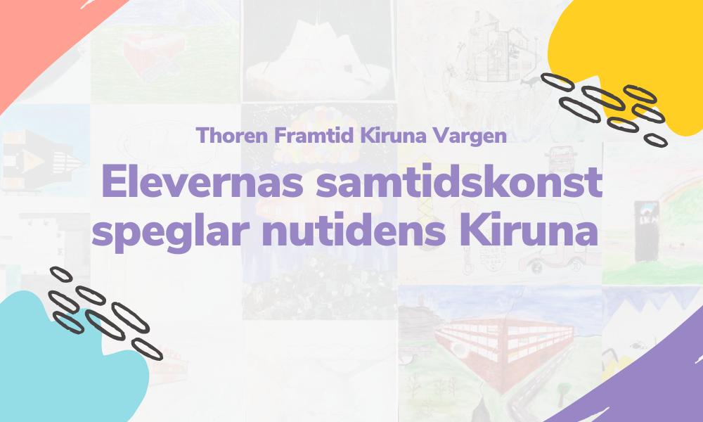 Elevernas samtidskonst speglar nutidens Kiruna