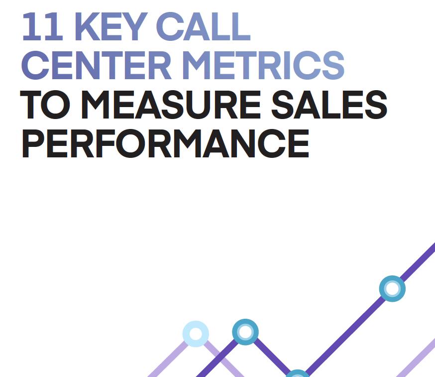 Hiya 11 Key Call Center Metrics to Measure Sales Performance