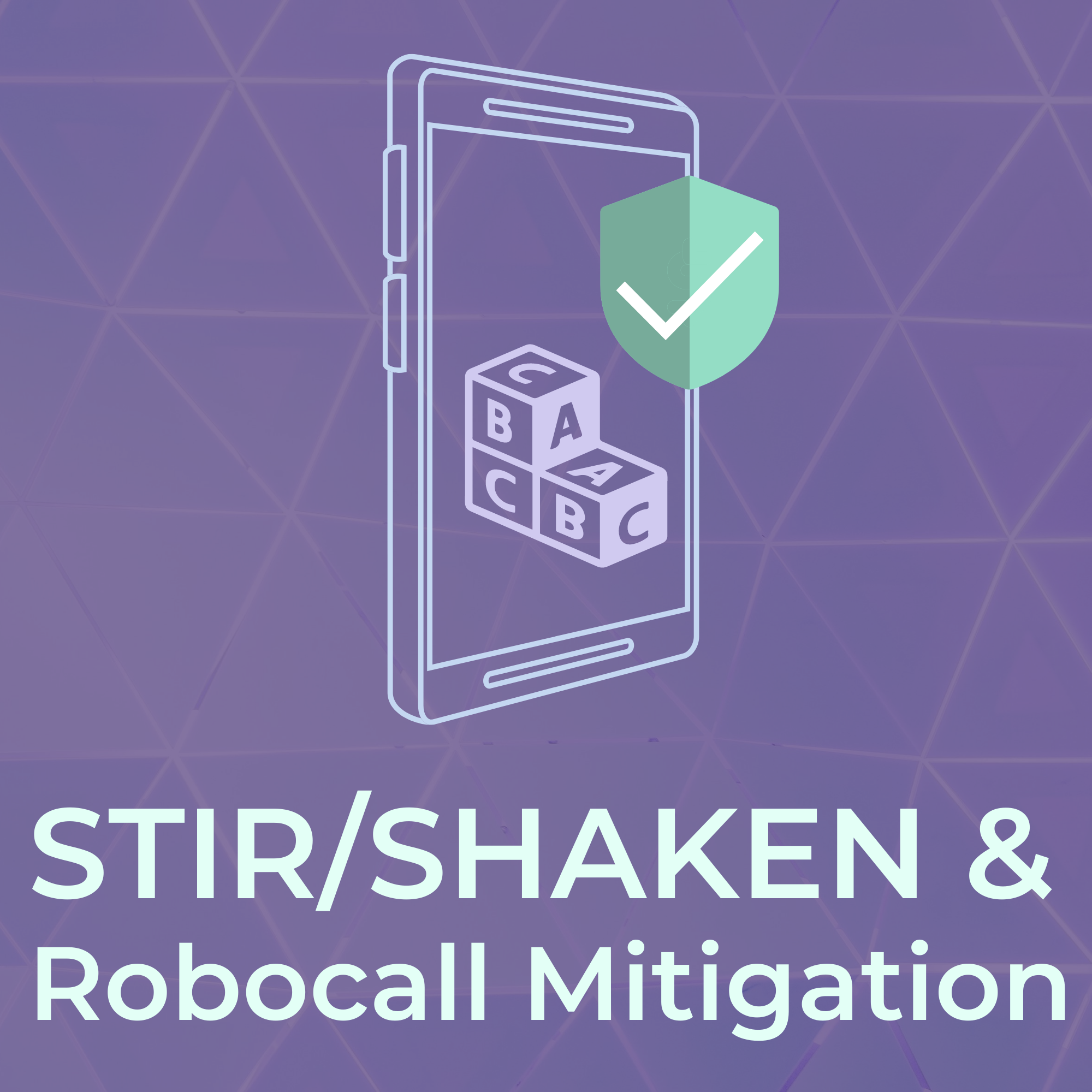 Tuesday Talks Collection - STIR/SHAKEN & Robocall Mitigation