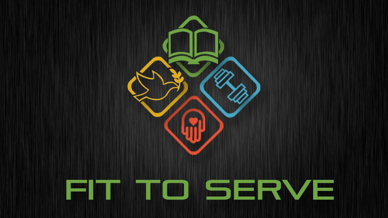 Fit To Serve – Week 1