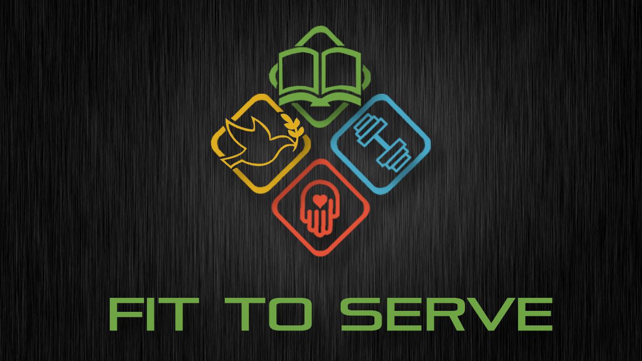 Fit To Serve – Week 1
