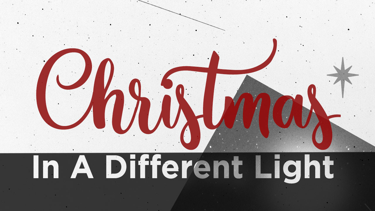 Christmas in a Different Light - God the Father (Christmas Eve)