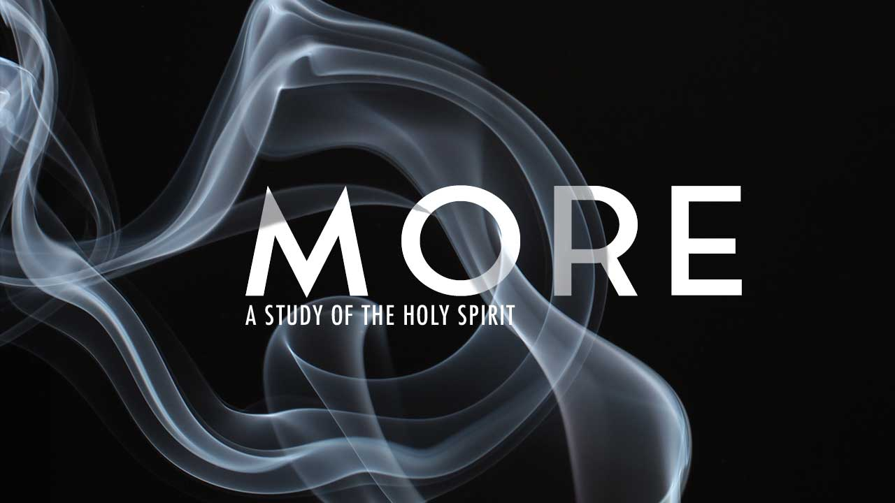 MORE: a study of the Holy Spirit