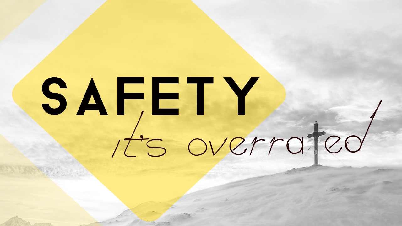 Safety, it's Overrated