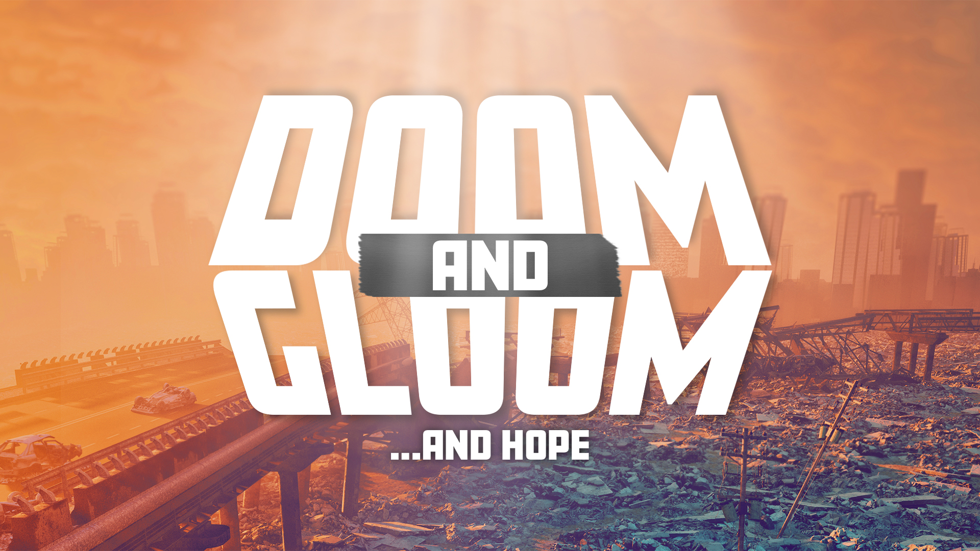 Doom And Gloom... And Hope