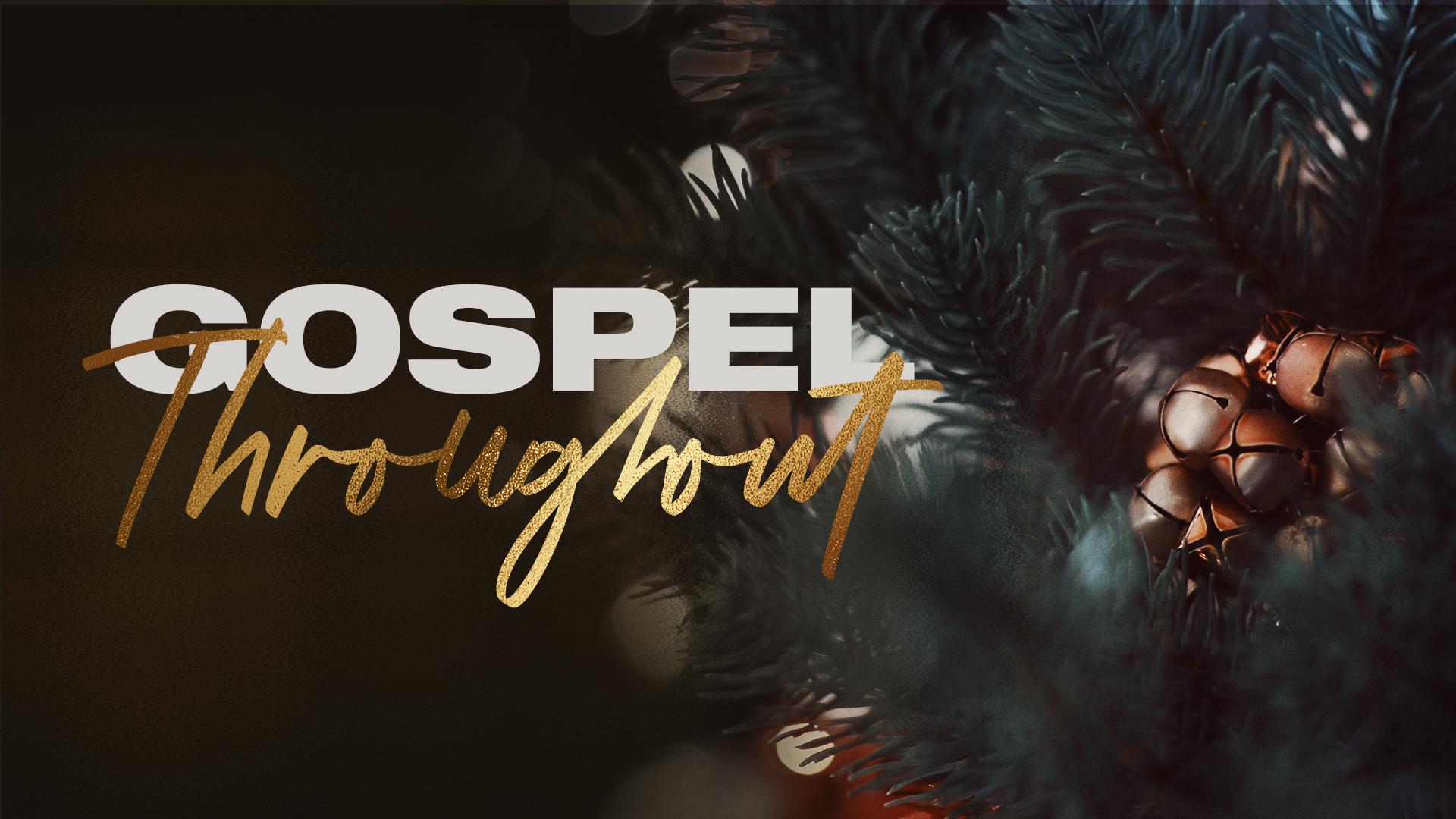 Gospel Throughout
