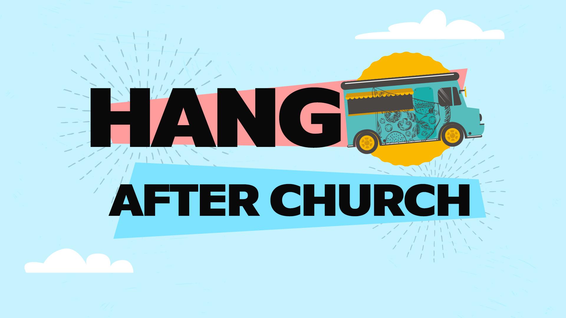 Hang After Church