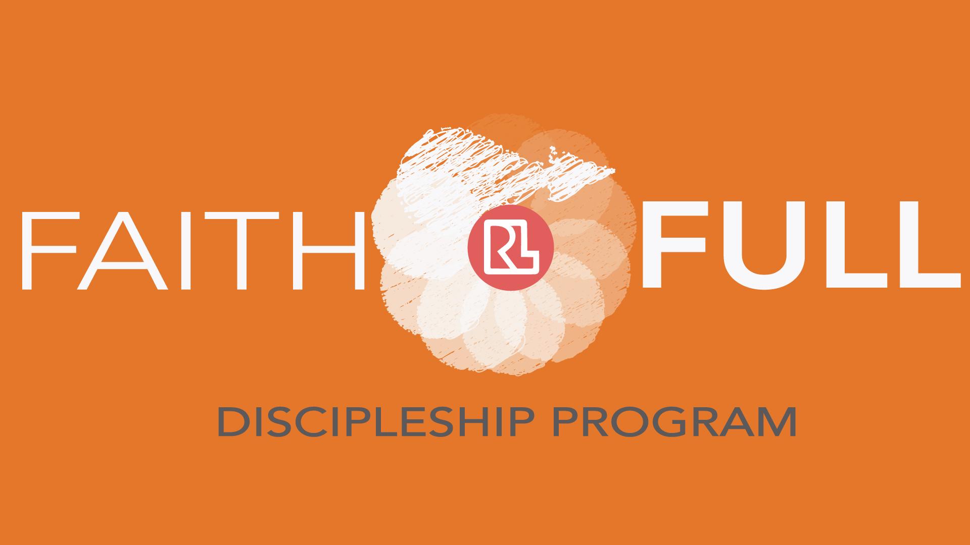 Faith FULL Discipleship Program