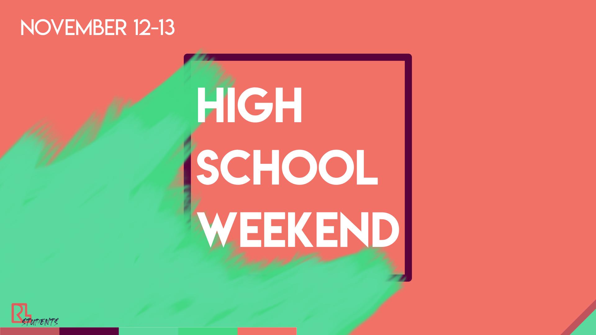 High School Weekend