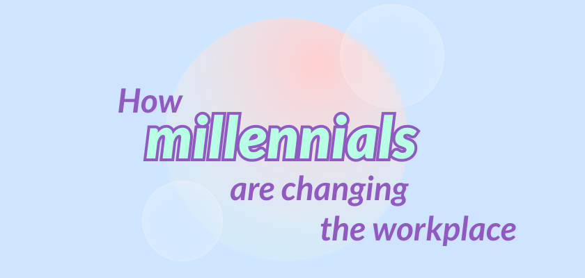 Flexibility, diversity and continuous feedback: How millennials are changing the workplace