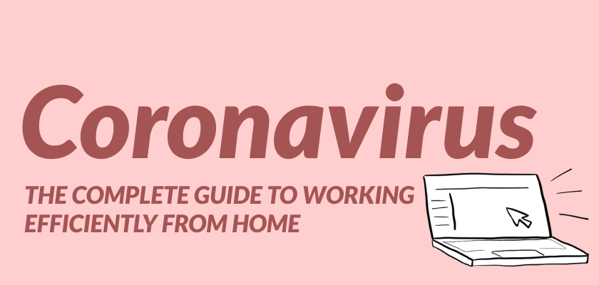 Coronavirus: The complete guide to working efficiently from home