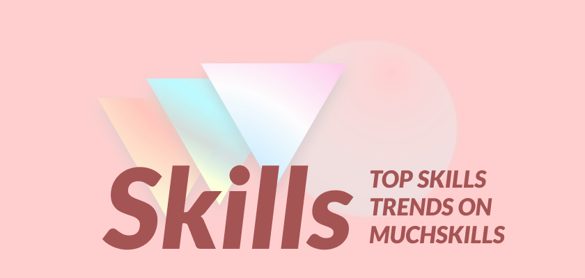 The top five hard and soft skills on MuchSkills