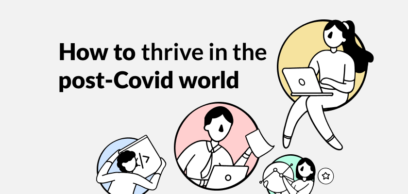 Organisations must prioritise employees to thrive in the post-Covid world