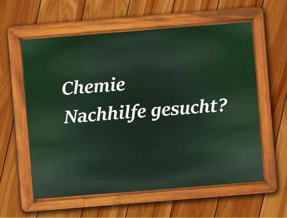 Chemie Nachhilfe gesucht?