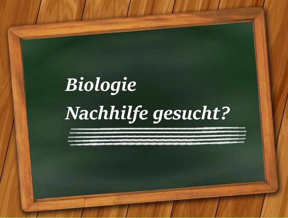Biologie Nachhilfe gesucht?