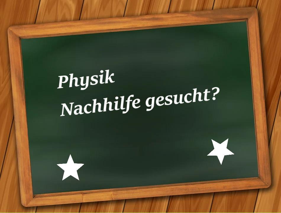 Physik Nachhilfe gesucht?