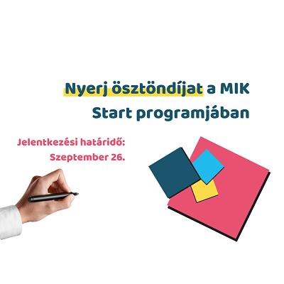 Ösztöndíj lehetőség - Folytatódik a MIK Start program!