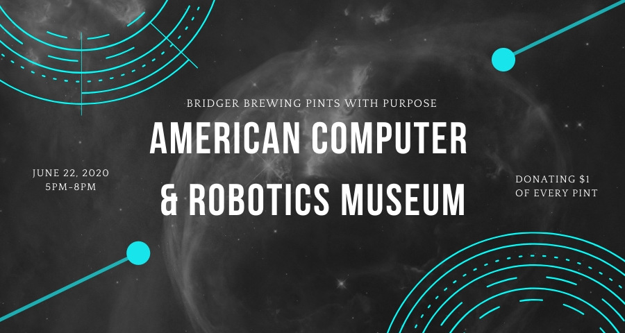 Pints with Purpose :: American Computer & Robotics Museum