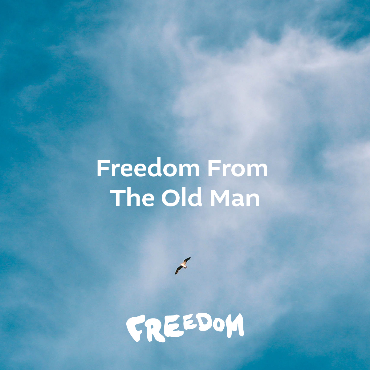 FREEDOM - Freedom From The Old Man