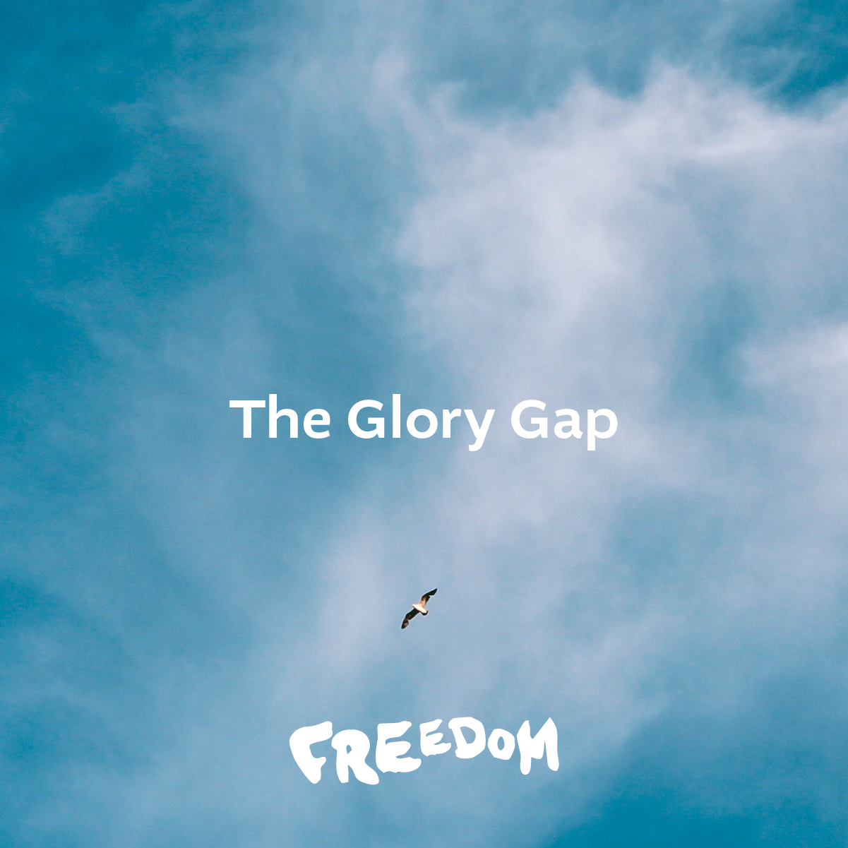 FREEDOM - The Glory Gap