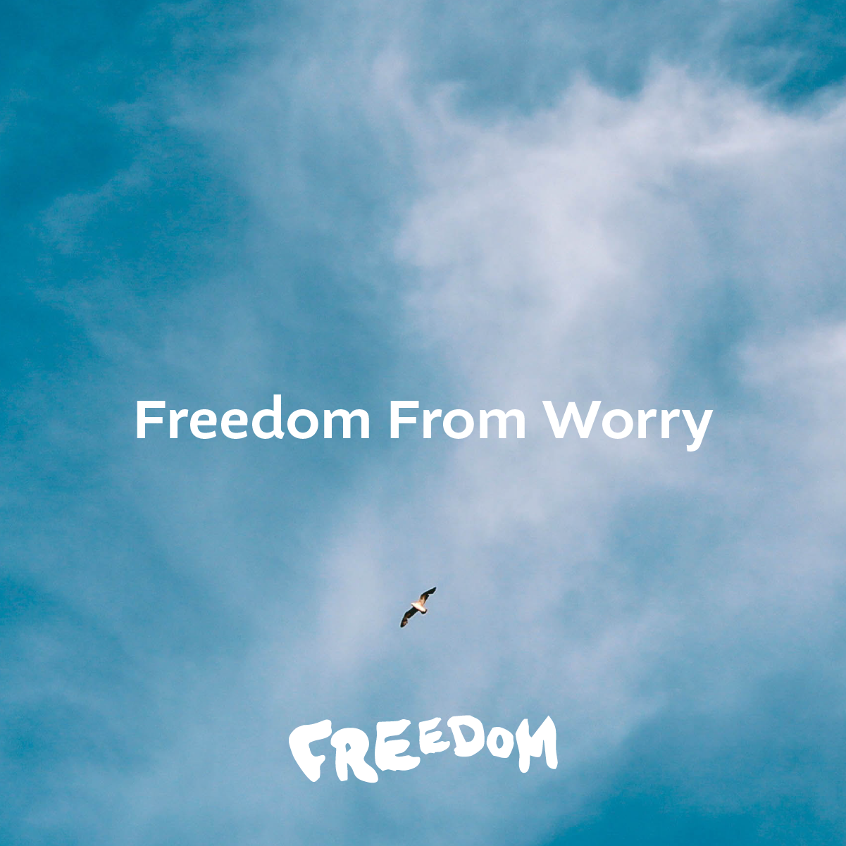 FREEDOM - Freedom From Worry