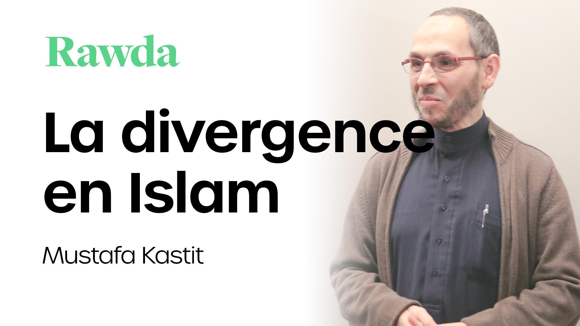 Miniature du cours : La divergence en Islam avec Mustafa Kastit