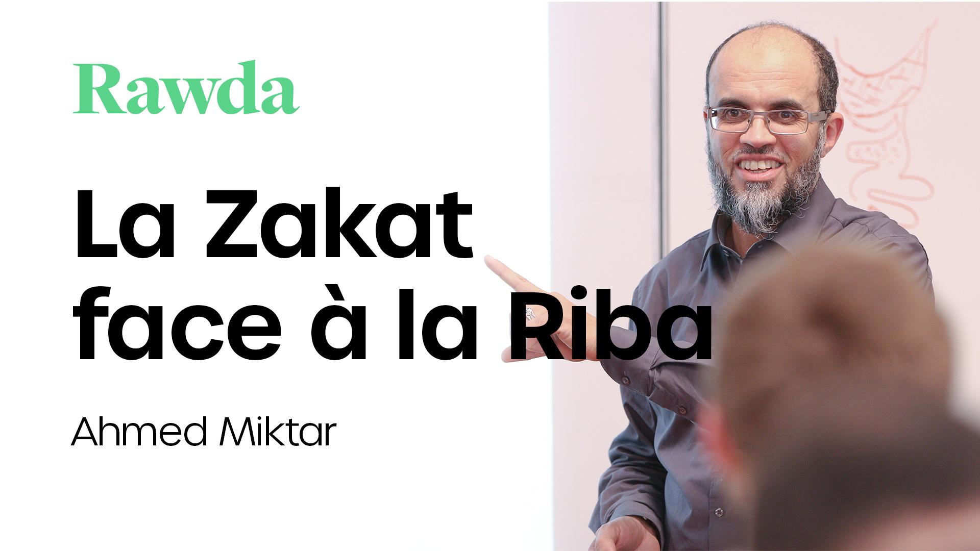 Miniature du cours : La zakat face à la Riba avec Ahmed Miktar