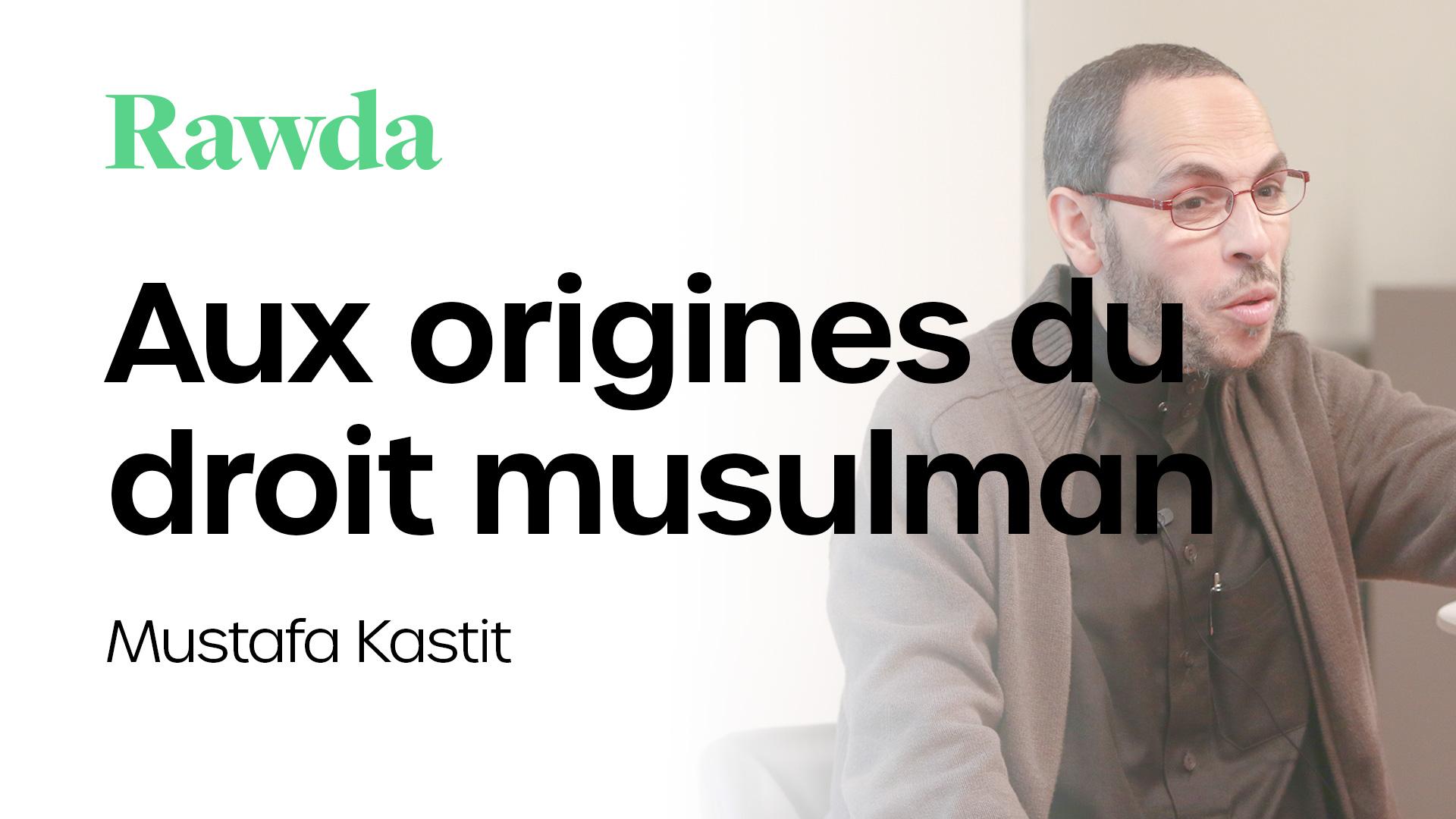 Miniature du cours : Aux origines du droit musulman avec Mustafa Kastit
