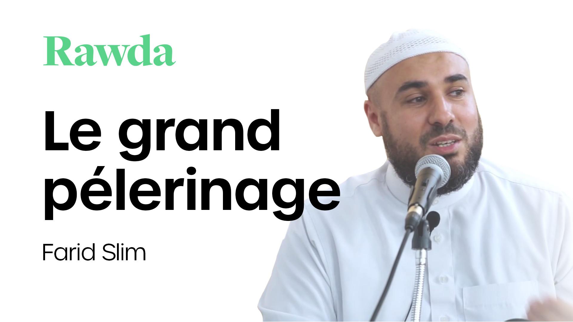 Miniature du cours : Le grand pèlerinage avec Farid Slim