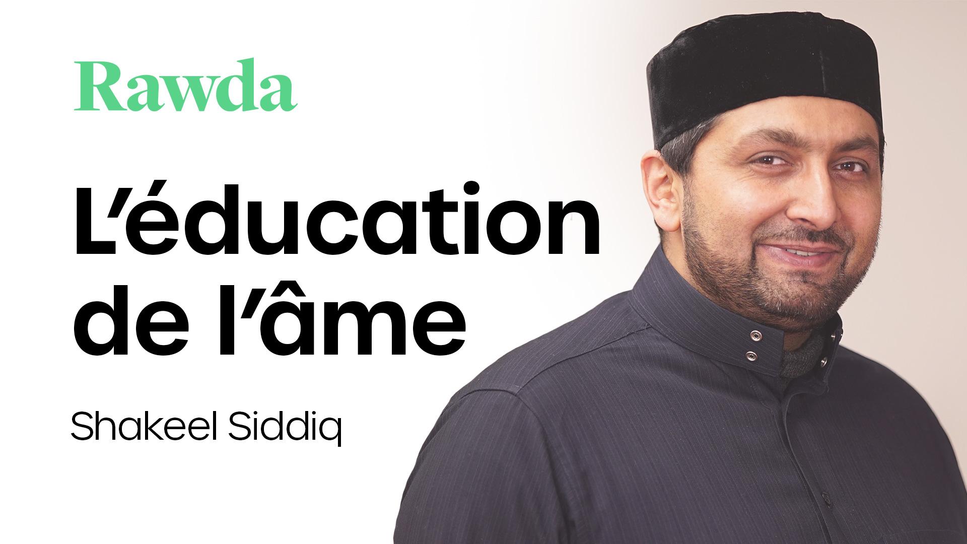 Miniature du cours : L'éducation de l'âme avec Shakeel Siddiq