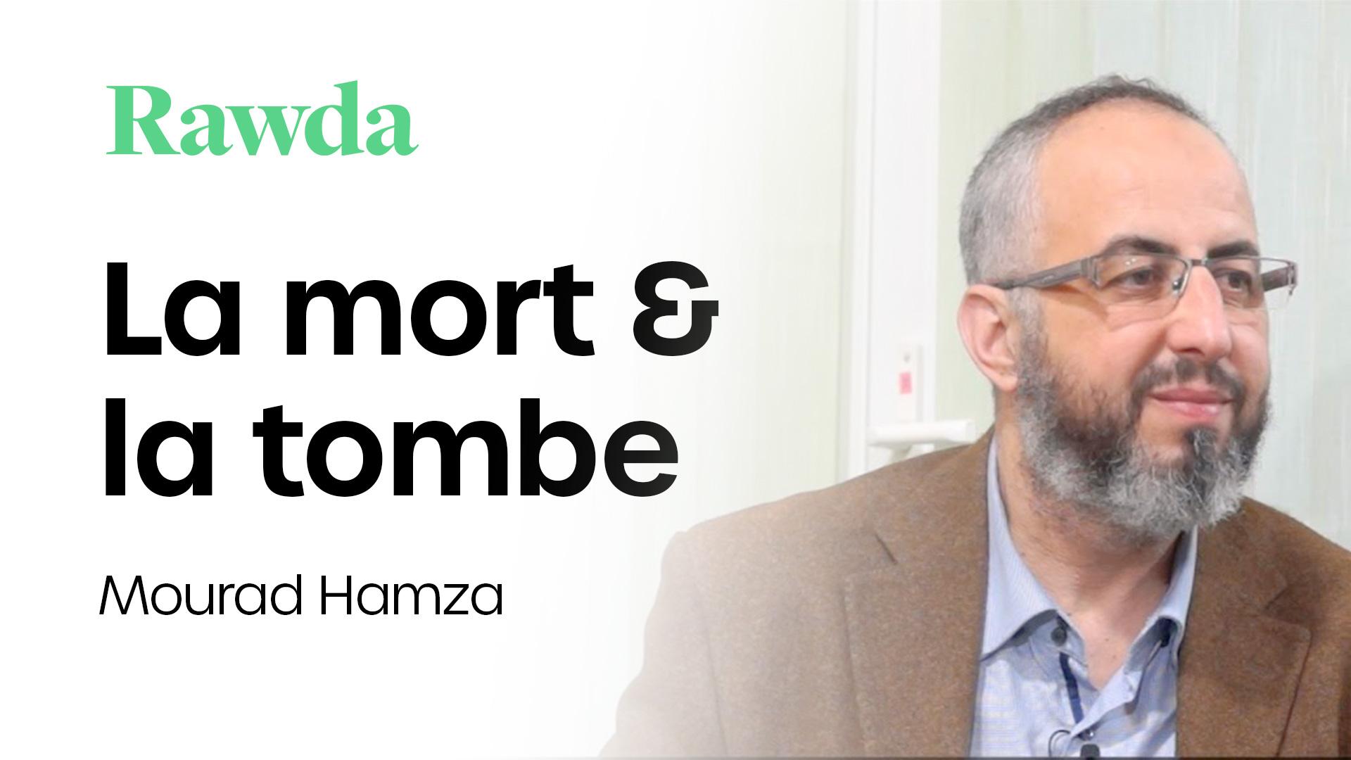 Miniature du cours : La mort et la tombe avec Mourad Hamza