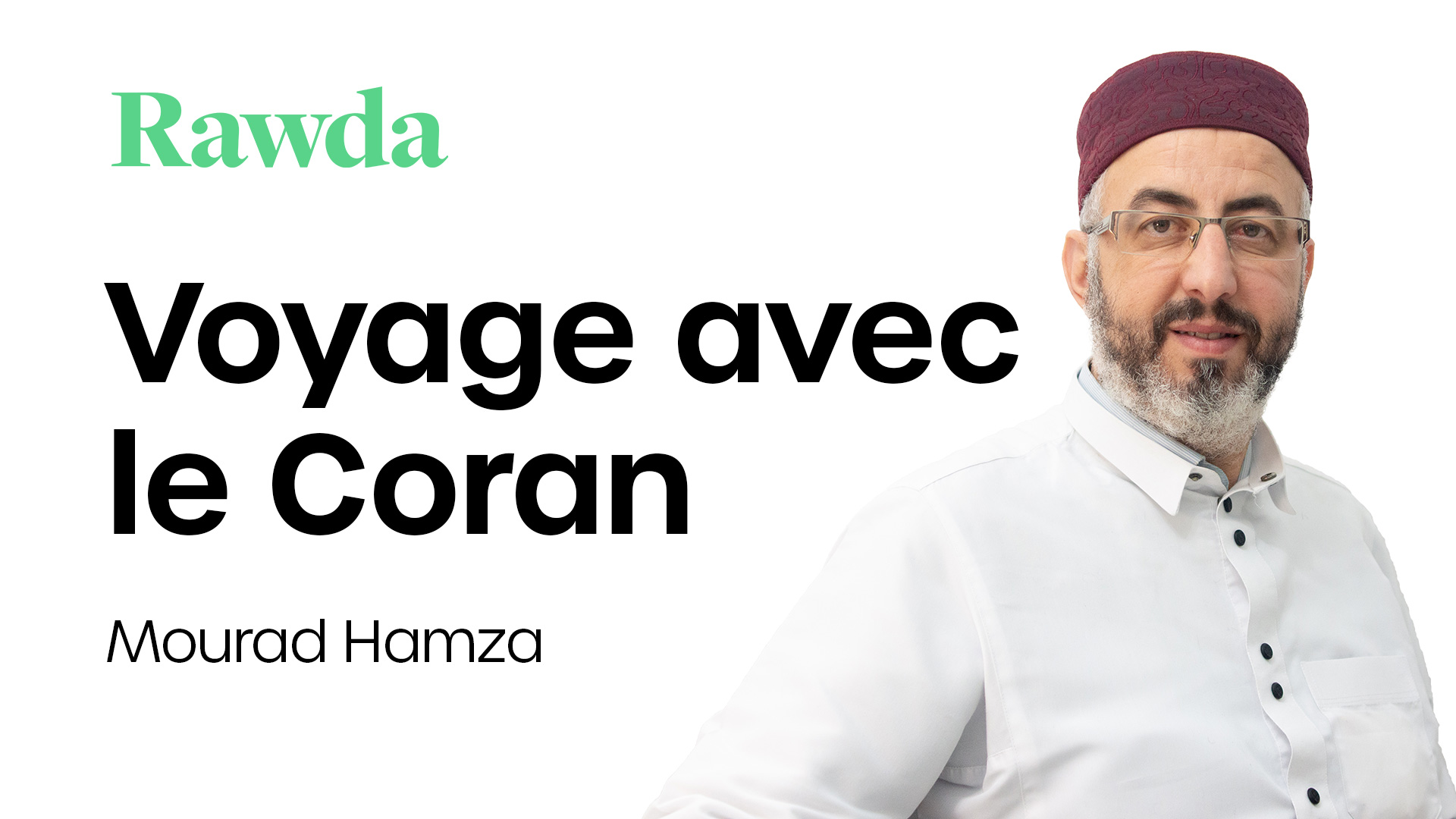 Miniature du cours : voyage avec le coran de mourad Hamza