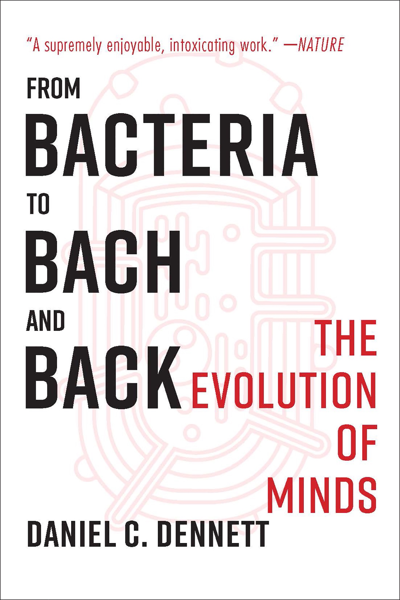 Book Cover of From Bacteria to Bach and Back: The Evolution of Minds