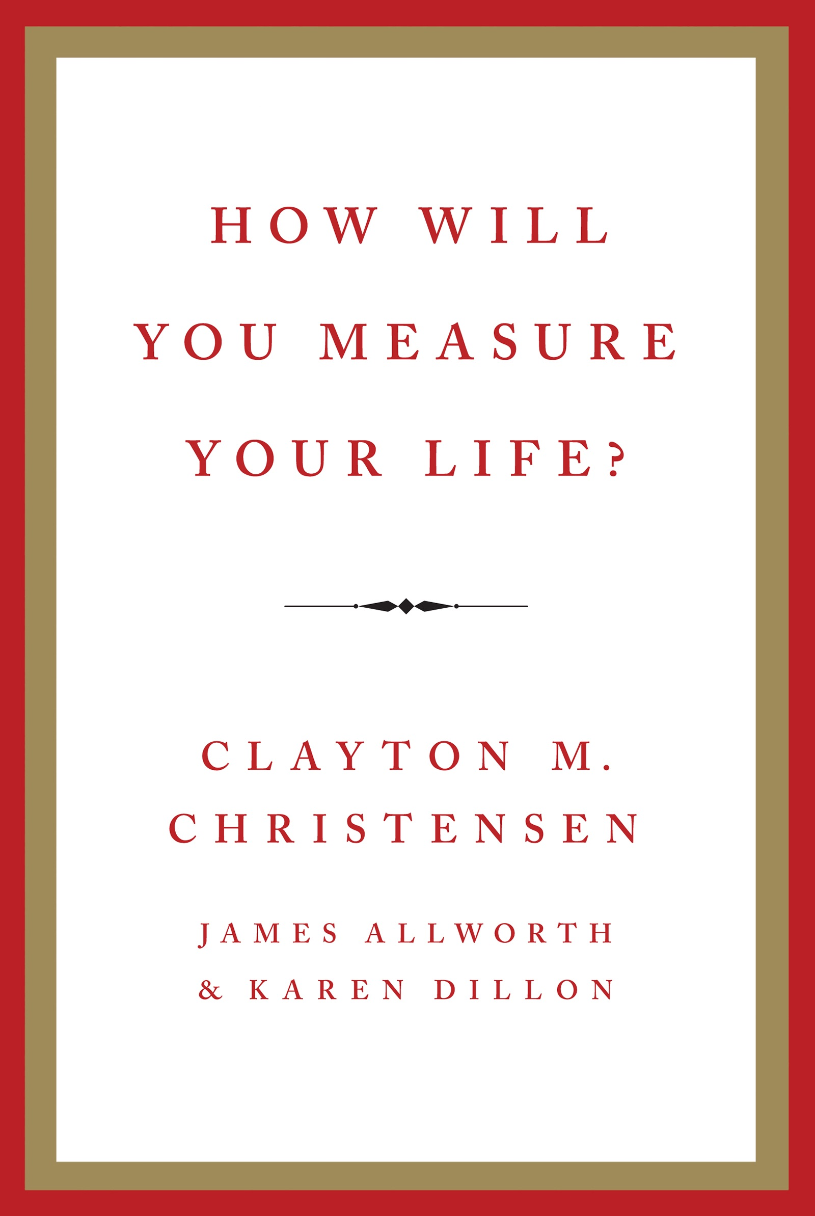 Book Cover of How Will You Measure Your Life