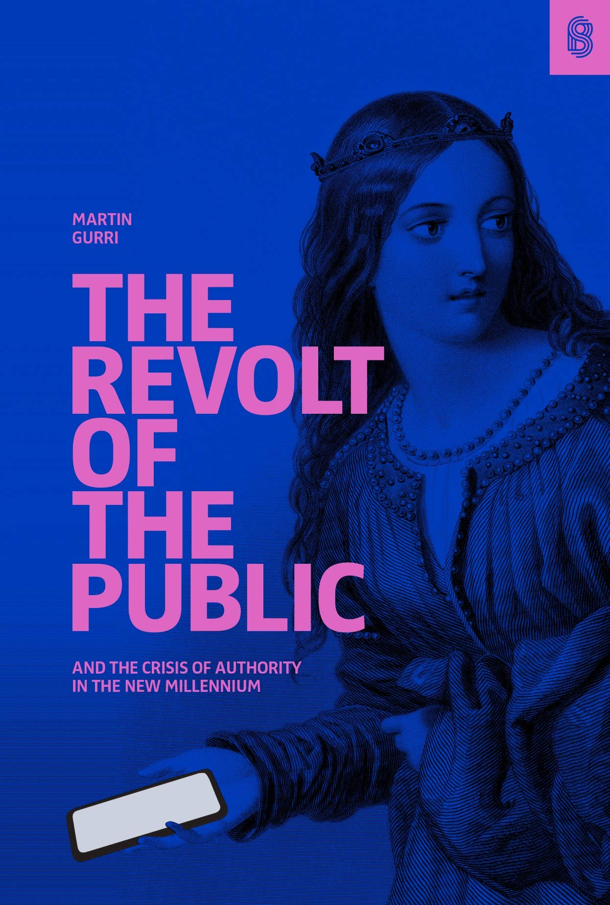 Book Cover of The Revolt of The Public and the Crisis of Authority in the New Millennium