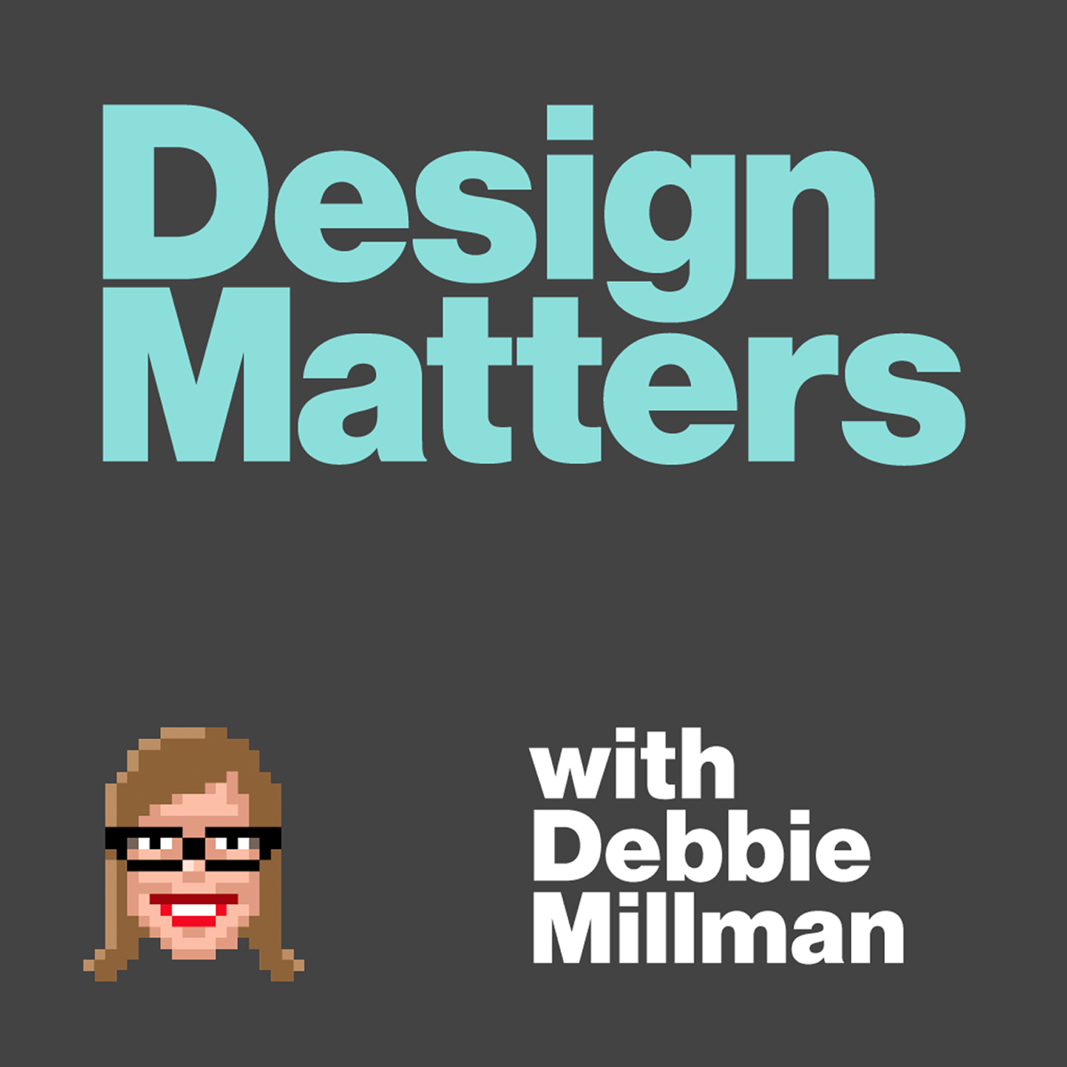 Podcast Cover of Design Matters with Debbie Millman